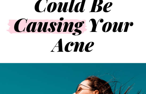 5 Unexpected Things That Could Be Causing Your Breakouts